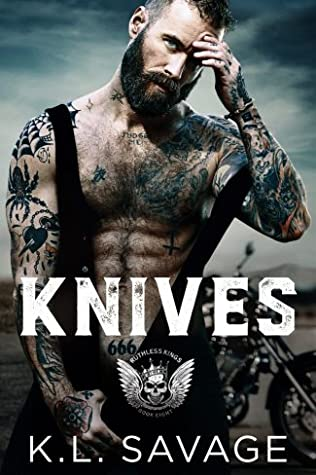 Knives (Ruthless Kings MC, #10)