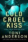 Cold Cruel Kiss (Cold Justice: Crossfire, #4)
