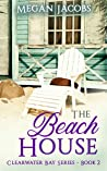 The Beach House (Clearwater Bay Series Book 2)