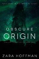 Obscure Origin (Stellar Blood, #1)