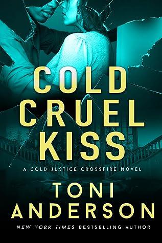Cold Cruel Kiss by Toni Anderson