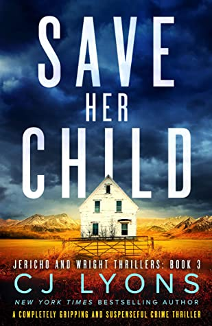 Save Her Child (Jericho and Wright Thrillers Book 3)