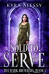 Sold to Serve (The Dark Brothers, #1)