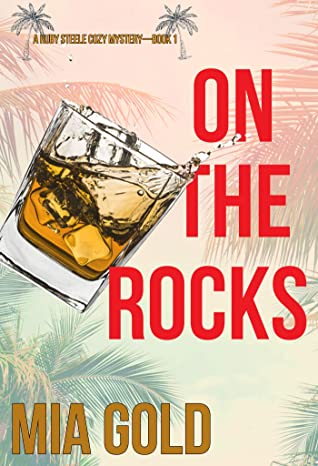 On the Rocks (Ruby Steele Cozy Mystery, #1)
