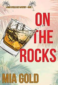 On the Rocks (A Ruby Steele Cozy Mystery—Book 1)