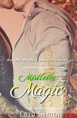 Mistletoe Magic: A M/M Holiday Romance