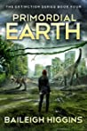 Primordial Earth: Book 4 (The Extinction Series - A Prehistoric, Post-Apocalyptic, Sci-Fi Thriller)