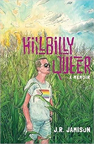 Hillbilly Queer: A Memoir