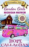 Michigan Mayhem (Garden Girls - The Golden Years #3)