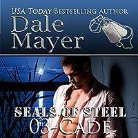 Cade (SEALs of Steel #3)