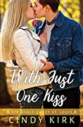 With Just One Kiss (Seriously Sweet St Louis, #4)
