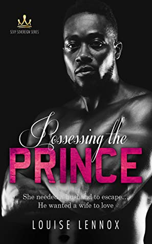 Possessing The Prince: An African Royal Romance (Sexy Sovereign Book 3)