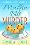 Muffin But Murder (A Sunny Side Up Cozy #2)
