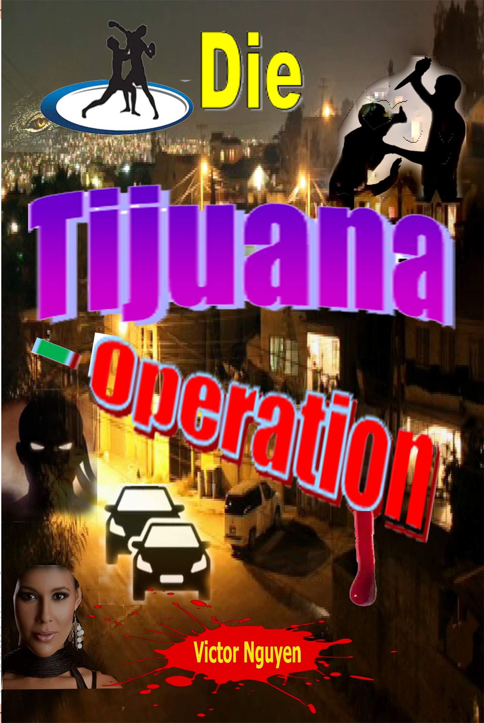 Die Tijuana-Operation VICTOR NGUYEN