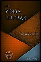 The Yoga Sutras A new Translation and study Guide