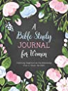 A Bible Study Journal for Women: Featuring Insights from the Bestselling How to Study the Bible