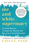 Book cover for Me and White Supremacy: Combat Racism, Change the World, and Become a Good Ancestor