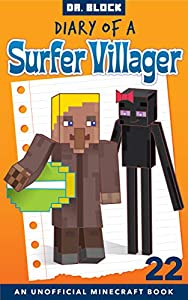 Diary of a Surfer Villager: Book 22 (an unofficial Minecraft book for kids)