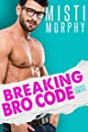 Breaking Bro Code: A Best Friend's Little Sister Romance (The Line Up Book #4)