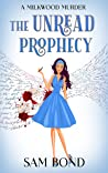The Unread Prophecy  (A Milkwood Murder Book 2)