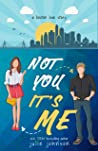Not You It's Me (Boston Love, #1)