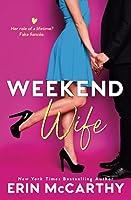 Weekend Wife: A Fake Fiancée Romantic Comedy Standalone