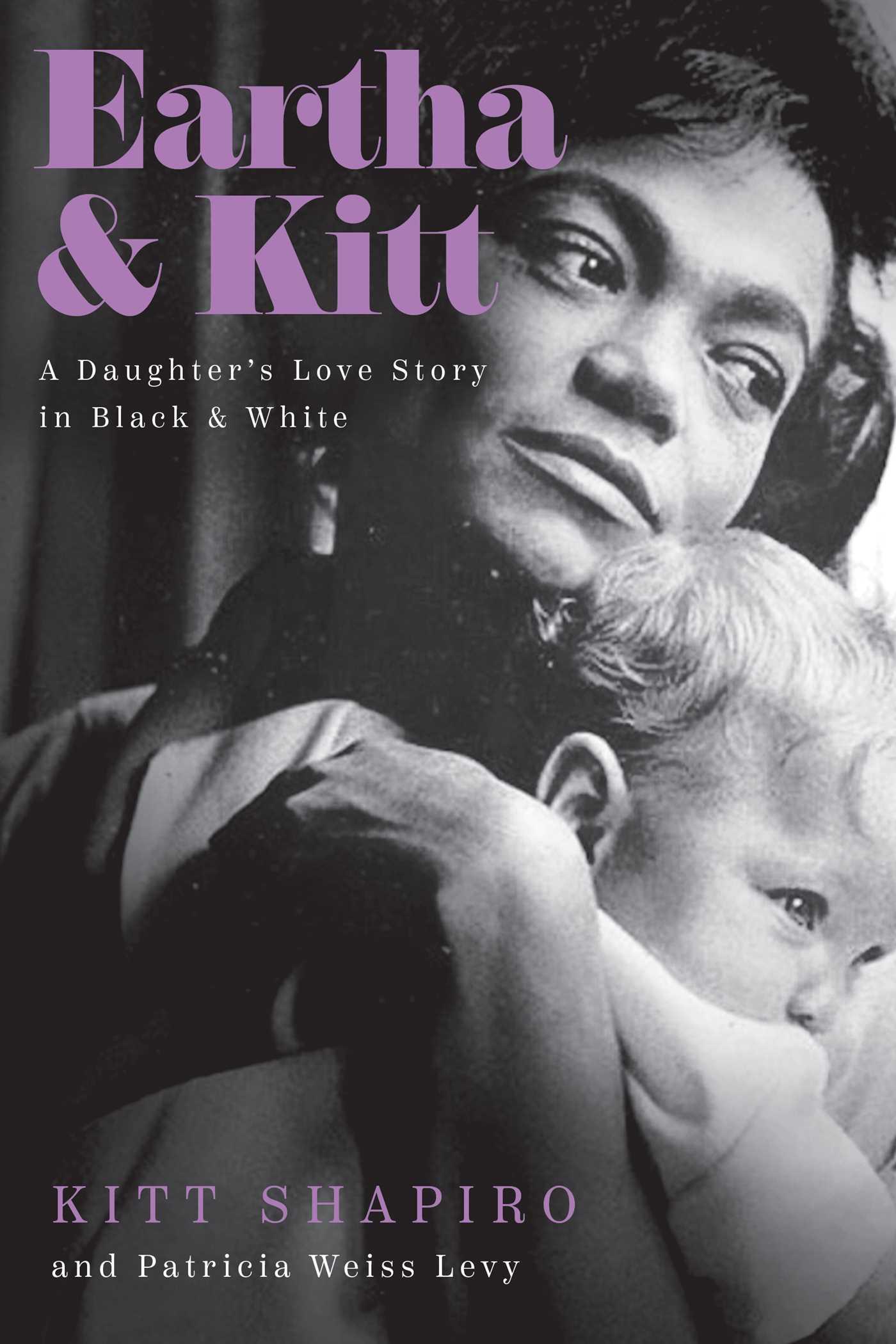 Eartha  Kitt: A Daughter's Love Story in Black and White