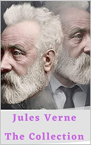 Jules Verne: The Collection: Journey to the Interior of the Earth; The Mysterious Island, Around the World in Eighty Days