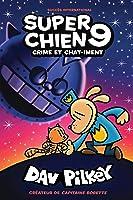Super Chien: N�9 - Crime Et Chat-Iment