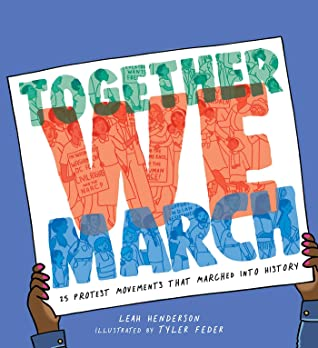 Together We March: 25 Protest Movements That Marched into History