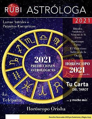 Anuario 2021: Predicciones Astrológicas, Horóscopo Chino, Horóscopo Orisha
