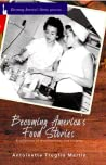 Becoming America's Food Stories: A collection of reminiscences and recipes