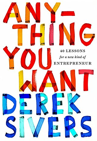 Anything You Want by Derek Sivers