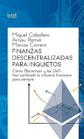 Finanzas descentralizadas para inquietos by Miguel Caballero