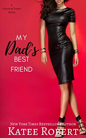 My Dad's Best Friend (A Touch of Taboo #3)