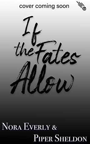 If the Fates Allow (Stars Crossing #2)