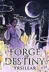 Forge of Destiny: Volume 1