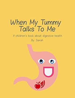When My Tummy Talks to Me : A children's book about digestive health.
