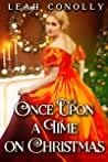 Once Upon a Time on Christmas: A Clean & Sweet Regency Historical Romance Novel
