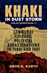 Khaki in Dust Storm: Communal Colours and Political Assassinations (1980–1991) Police Diaries Book 1