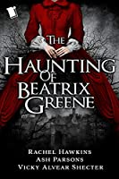 The Haunting of Beatrix Greene