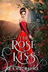 The Rose Kiss: Be...