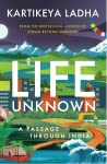 Life Unknown - A Passage Through India