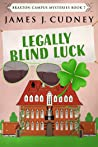 Legally Blind Luck (Braxton Campus Mysteries #7)