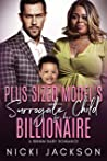 Plus Sized Model's Surrogate Child for her Billionaire: A BWWM Baby Romance
