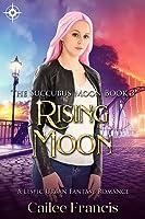 Rising Moon (Succubus Moon #3)
