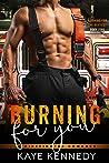 Burning for You (Burning for the Bravest #5)