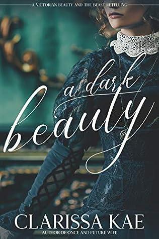 A Dark Beauty by Clarissa Kae