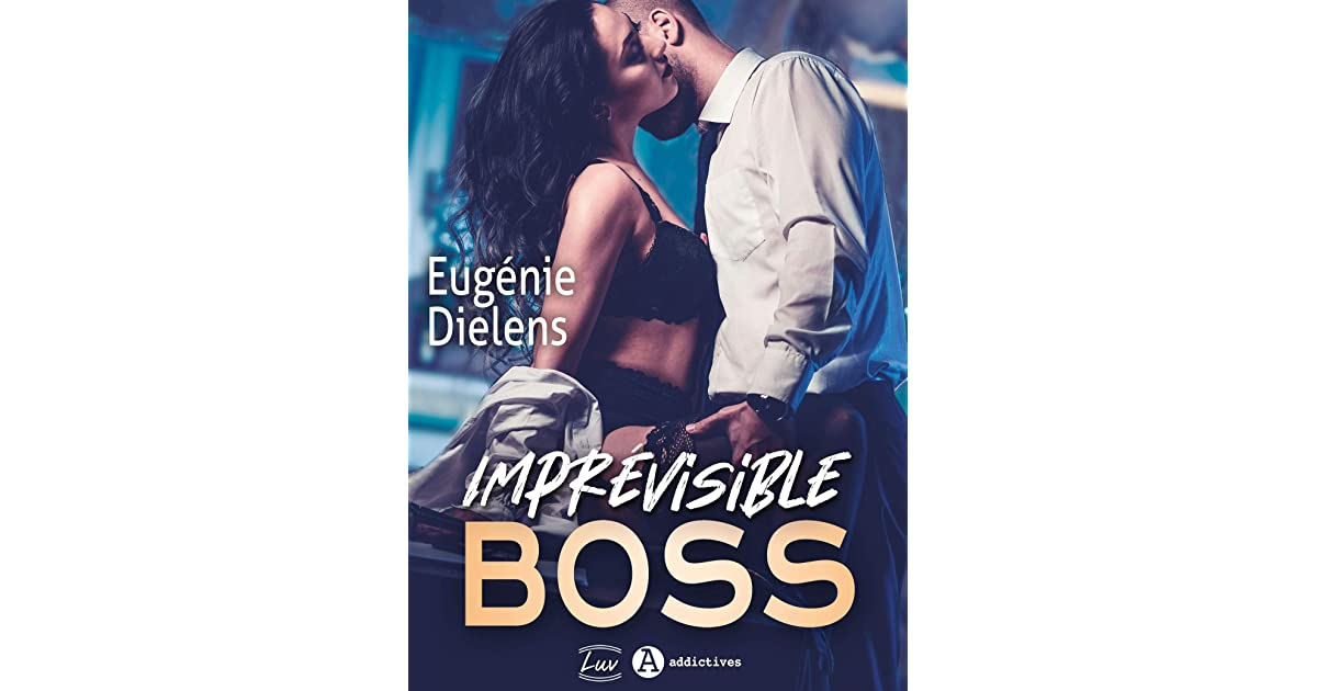 Imprevisible Boss By Eugenie Dielens