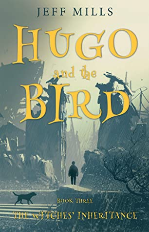 Hugo and the Bird: The Witches' Inheritance